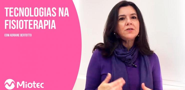 Tecnologia na Fisioterapia Pélvica com Adriane Bertotto