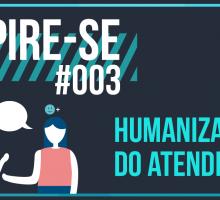 Inspire-se: Atendimento Humanizado