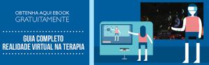 Banner Guia Completo da Realidade Virtual na Terapia