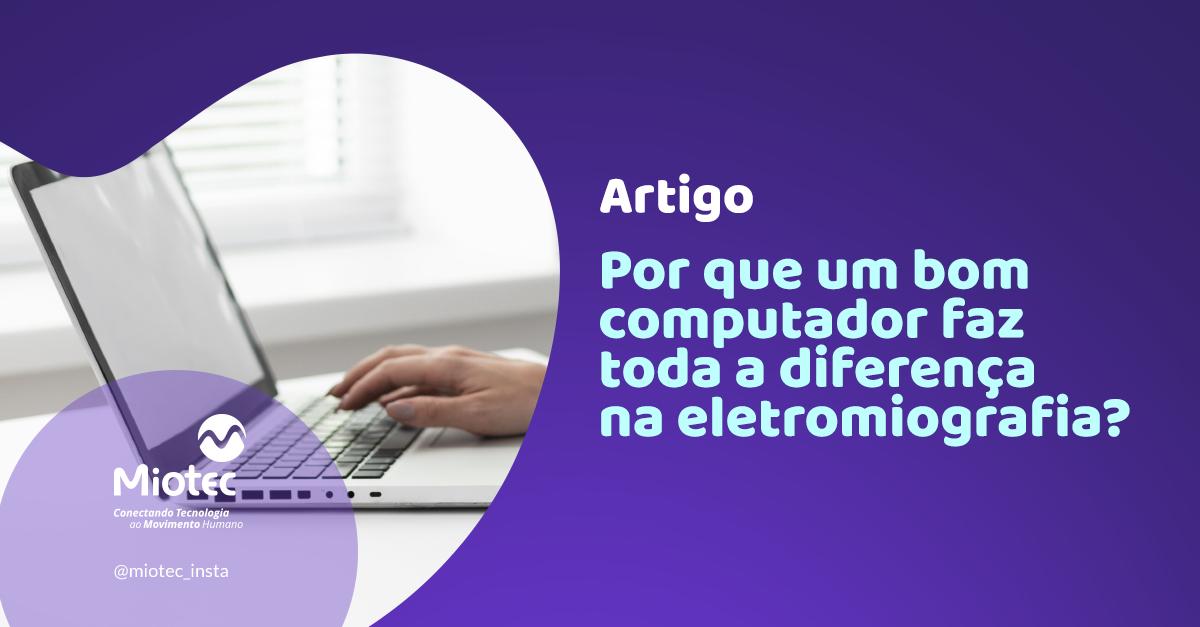 Como escolher o computador para eletromiografia?