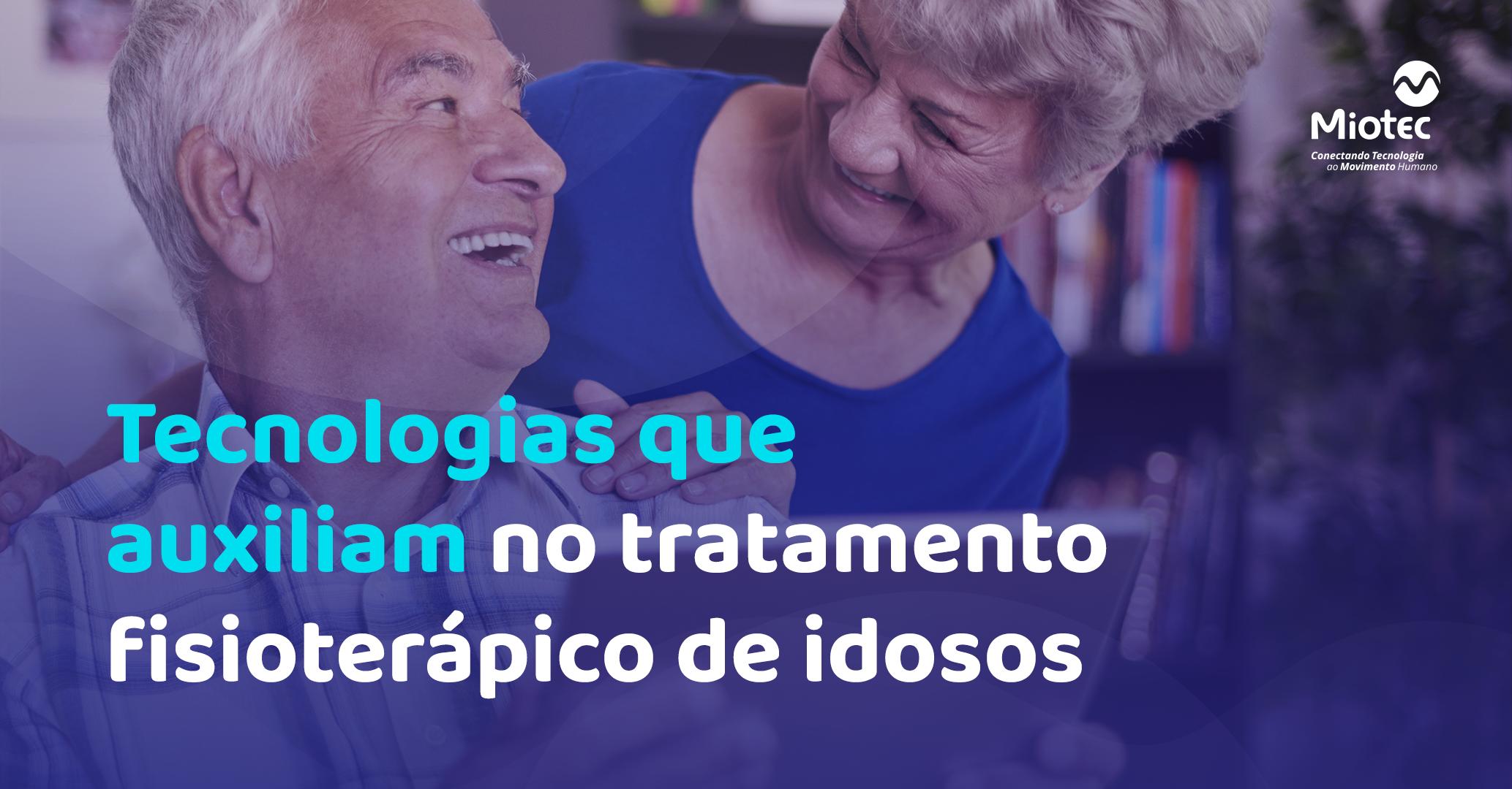 A tecnologia como aliada no tratamento fisioterápico em idosos